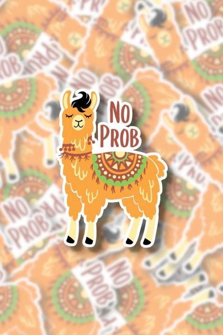 No Prob Llama Sticker | Llama Sticker Decal | Funny Sticker Decal | Animal Sticker Decal | Laptop Sticker Decal | Water Bottle Sticker Decal
