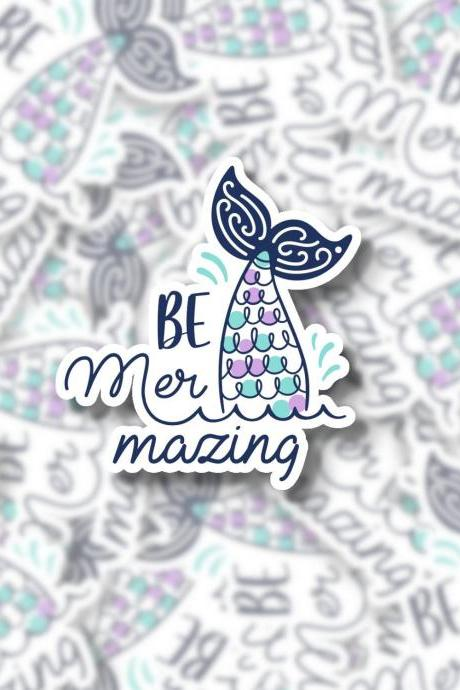Mermaid Sticker | Be Mer Mazing Sticker | Mermaid Decal | Laptop Sticker | Water Bottle Sticker | Planner Sticker | Fun Sticker | Fun Decal